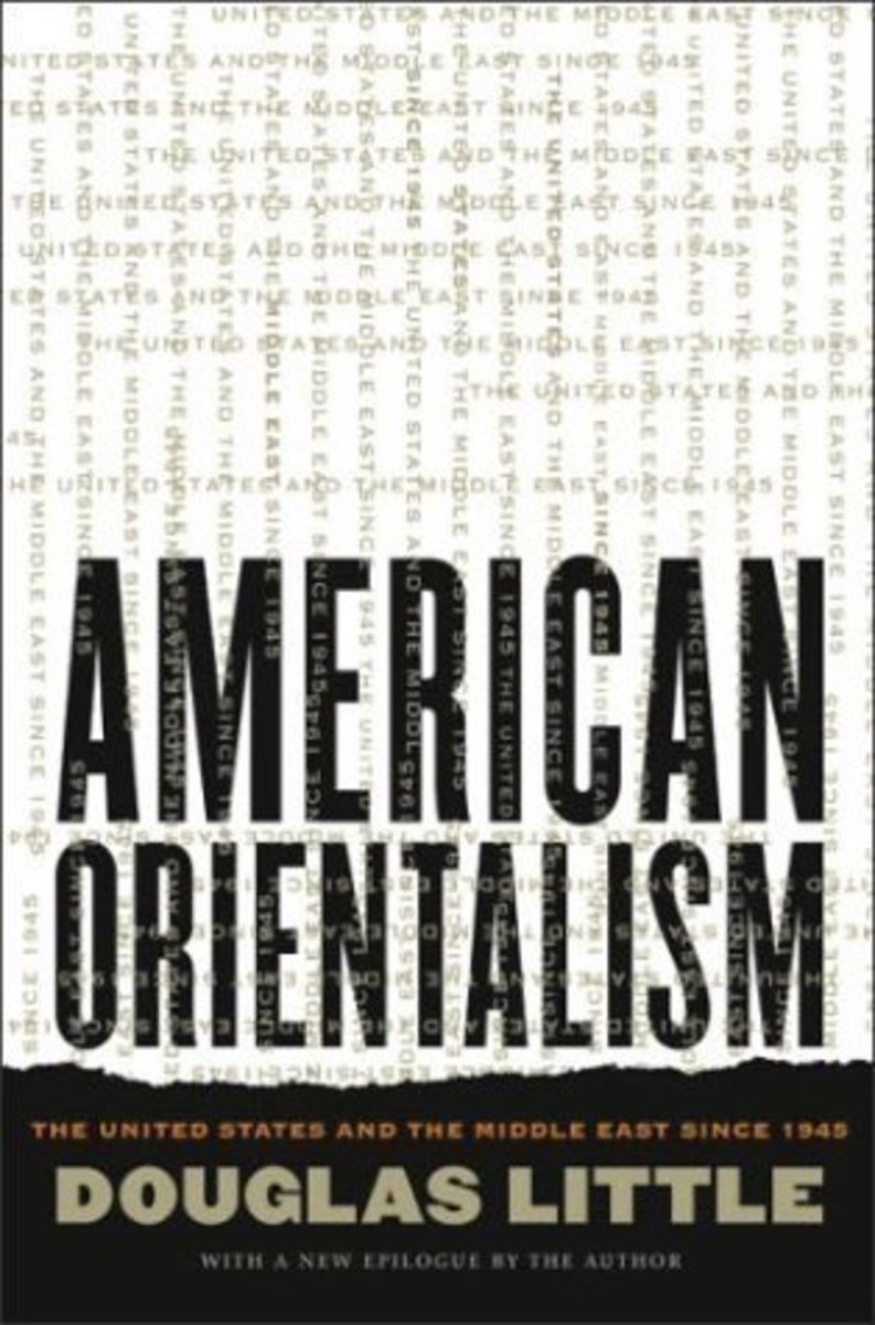 A Review of American Orientalism: The United States and the Middle East Since 1945