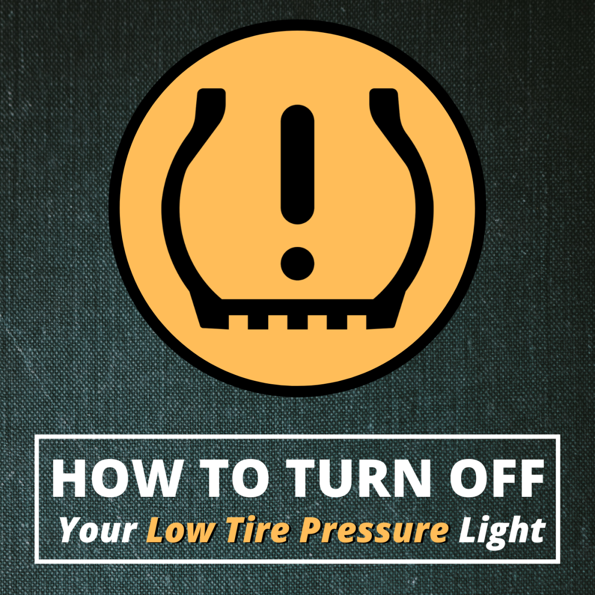 How to Reset a Stuck Low Tire Pressure (TPMS) Light