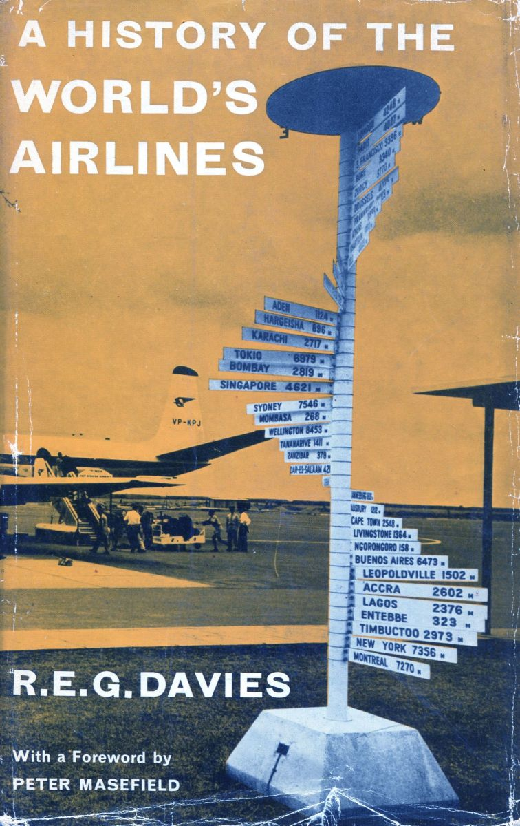 It Has Its Ups and Downs: Review of A History of the World's Airlines