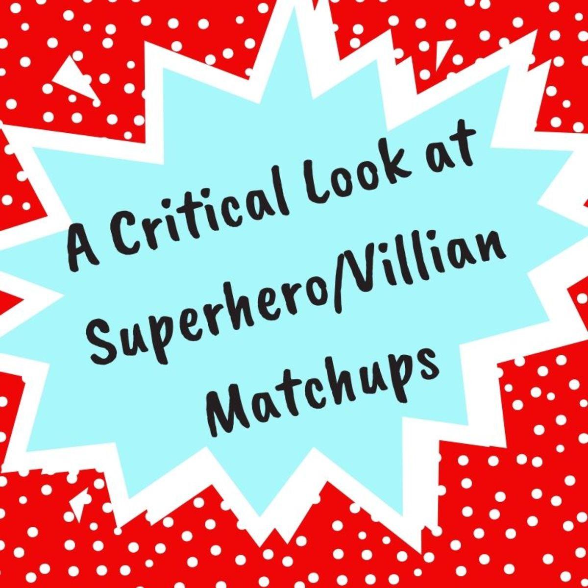 The Rise of Superhero/Super Villain Matchups