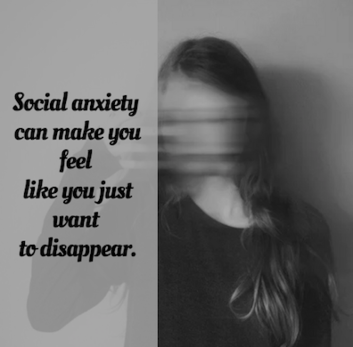 Don't let social anxiety get in your way. Remember, beneath your fear, you are still there.
