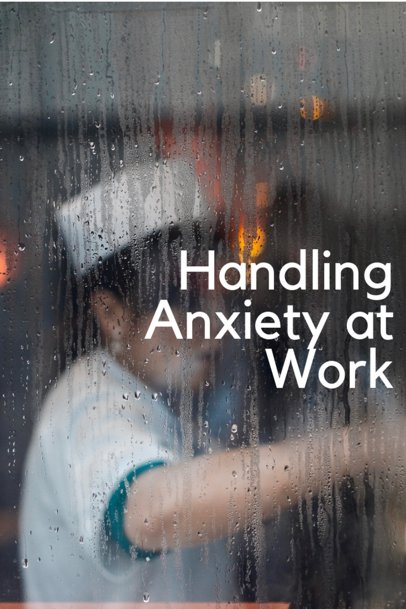 How to Handle Anxiety at Work