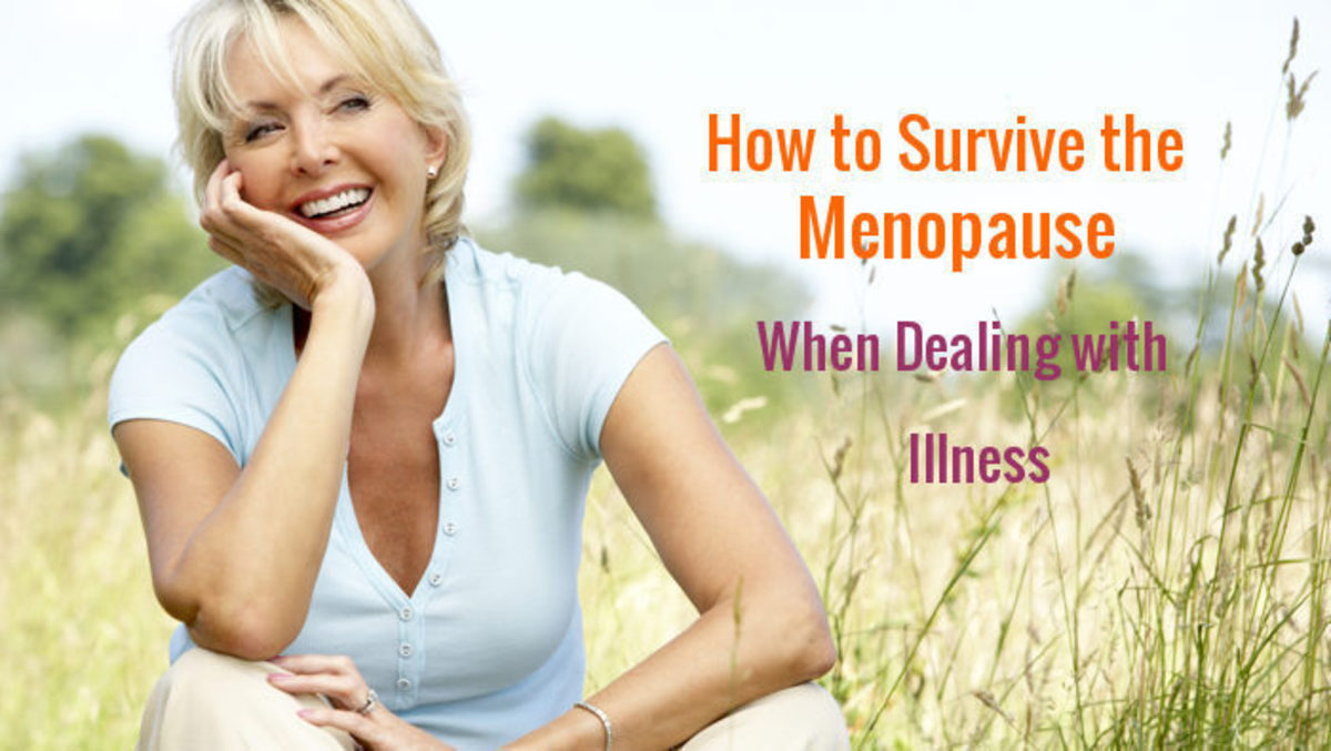 Illness and the Menopause how to deal with it and keep your sanity