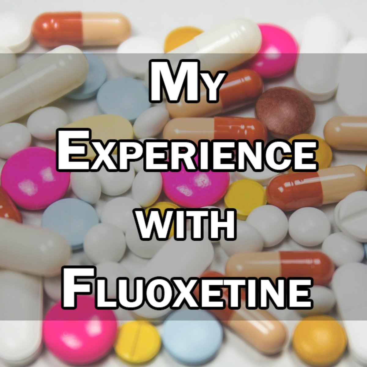 My Experience With Taking Fluoxetine (Prozac) for 1 Year