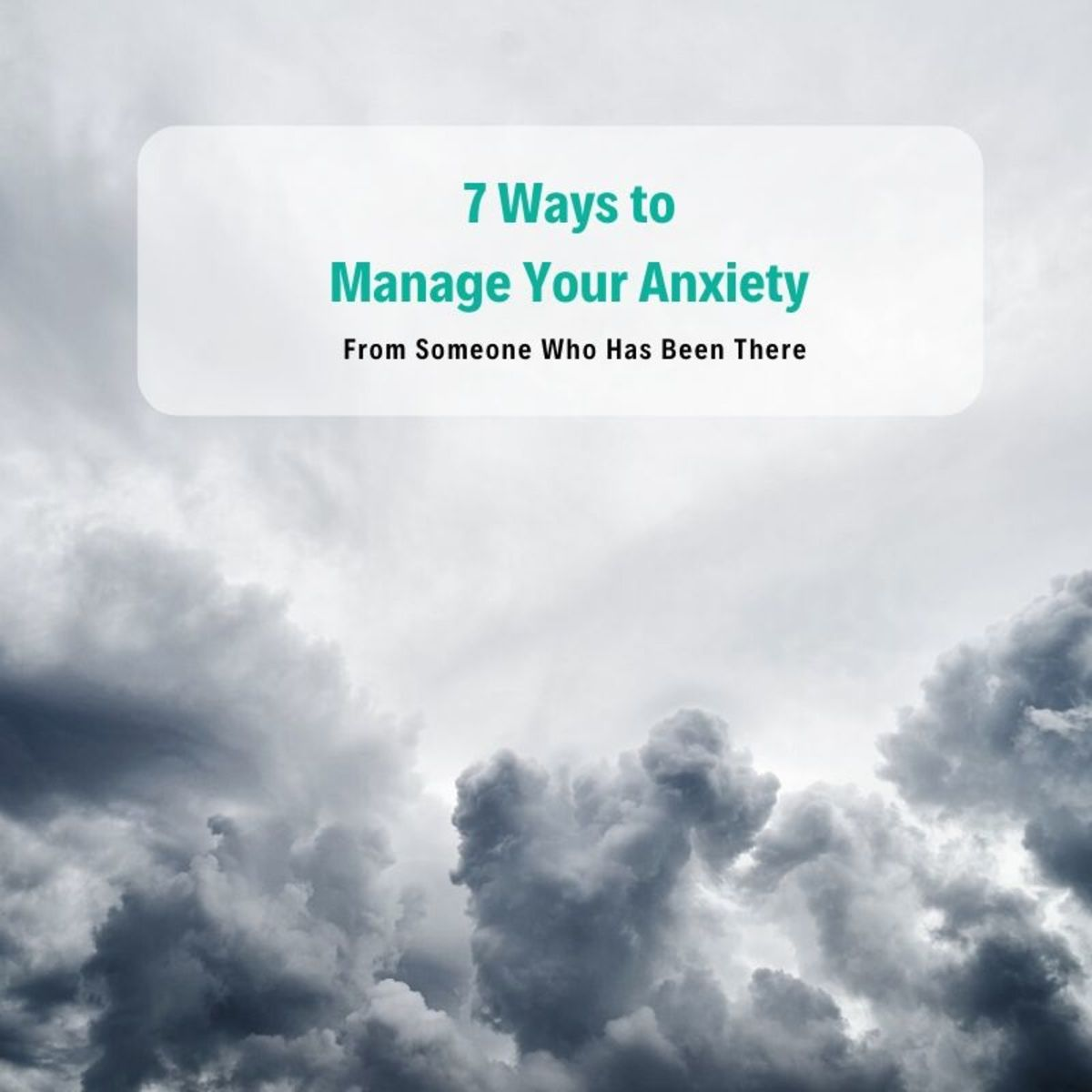 Anxiety can feel like clouds are always hanging over you.