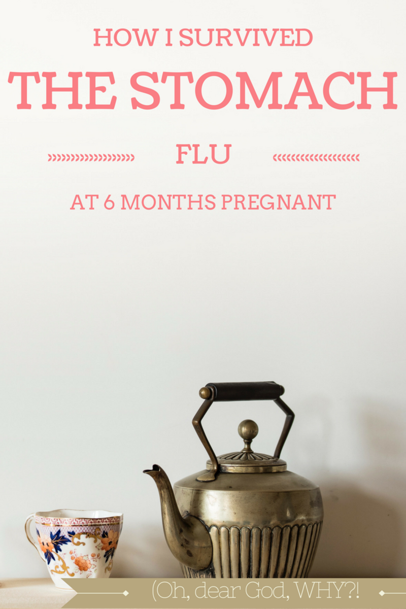 What to Do When You Have the Stomach Flu While Pregnant