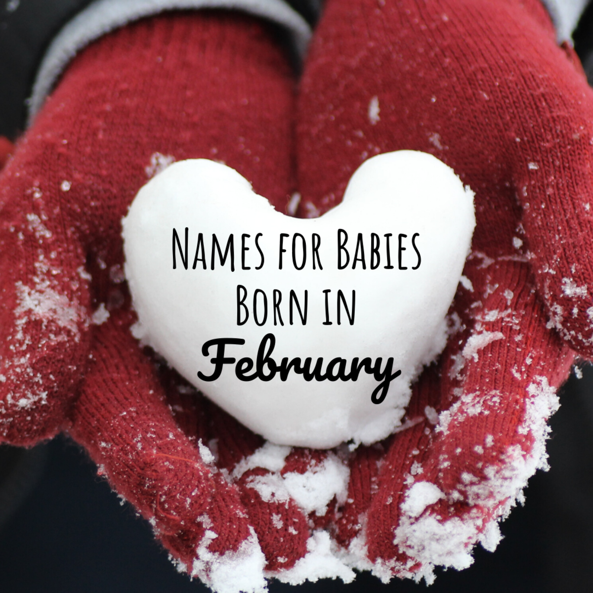 30+ February Baby Name Ideas for Girls and Boys
