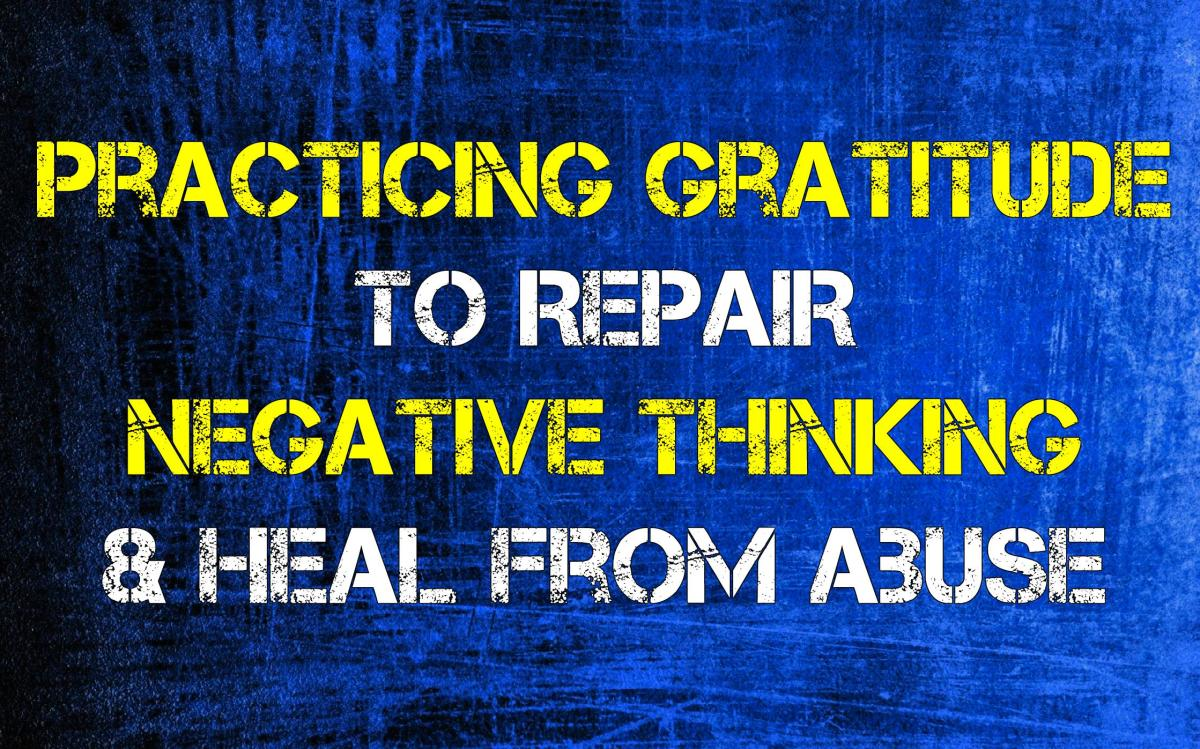 Practicing Gratitude to Heal Abuse