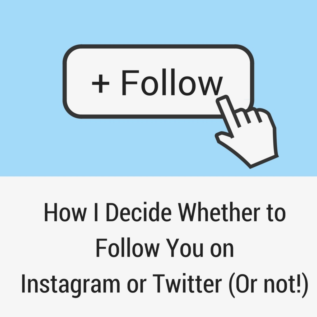 How I Decide Whether to Follow You on Instagram or Twitter