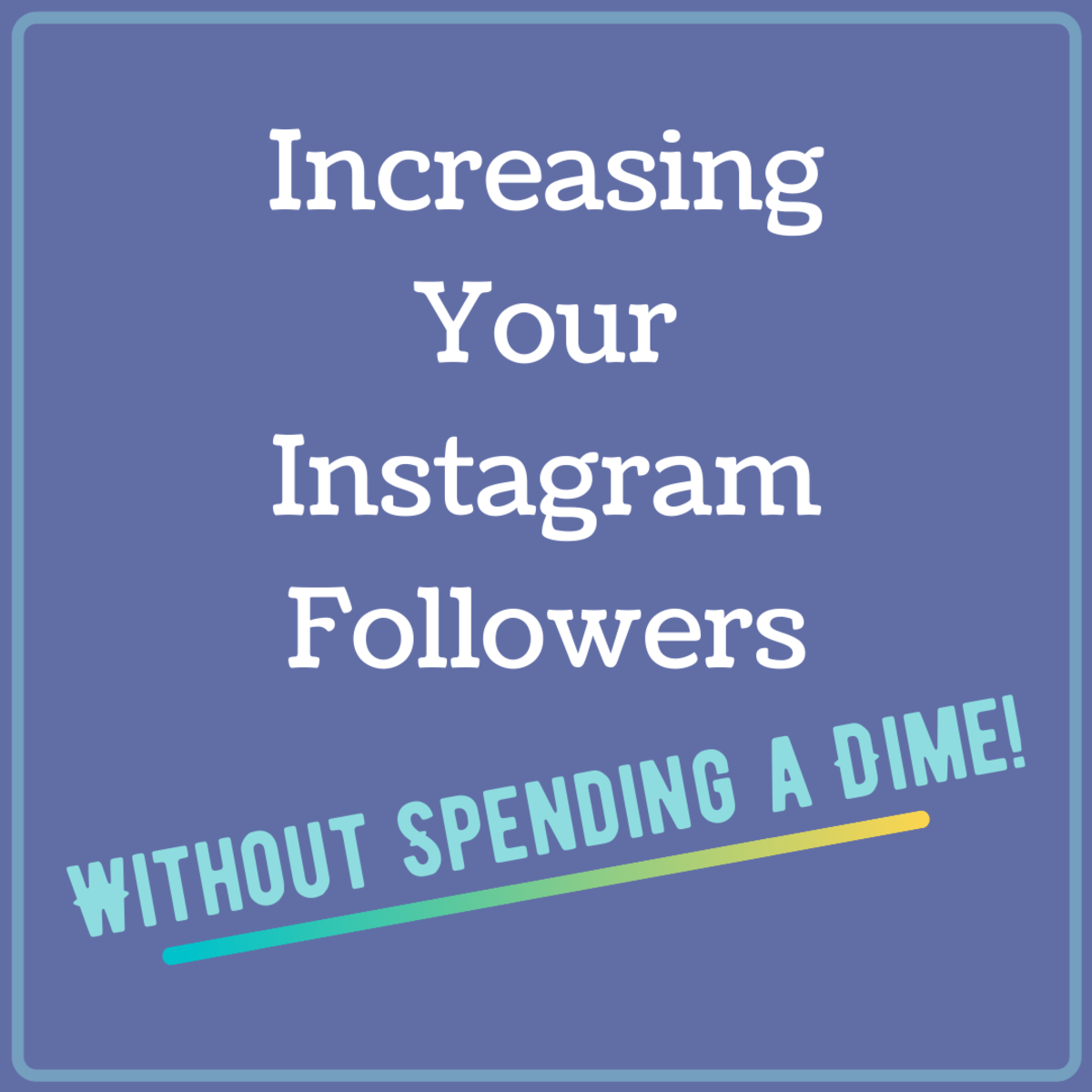 Get advice on some no-cost strategies you can use to increase your followers on Instagram.