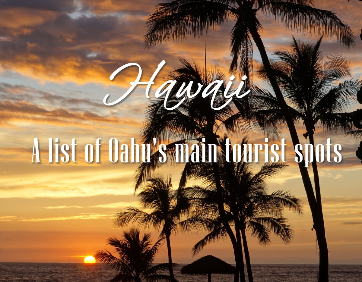 Hawaii: A List of Oahu's Main Tourist Spots