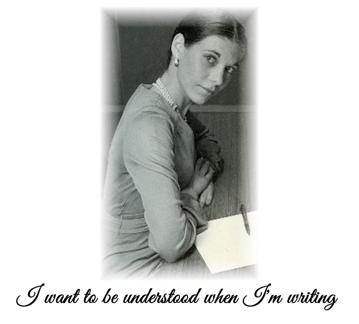 I want my writing to be understood!