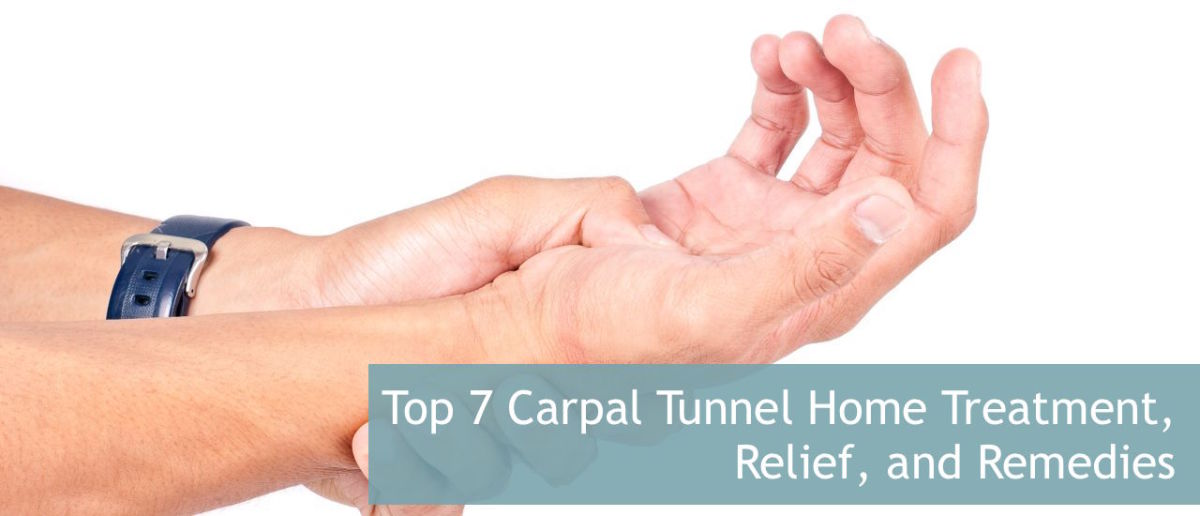 Top 7 Carpal Tunnel Home Remedies