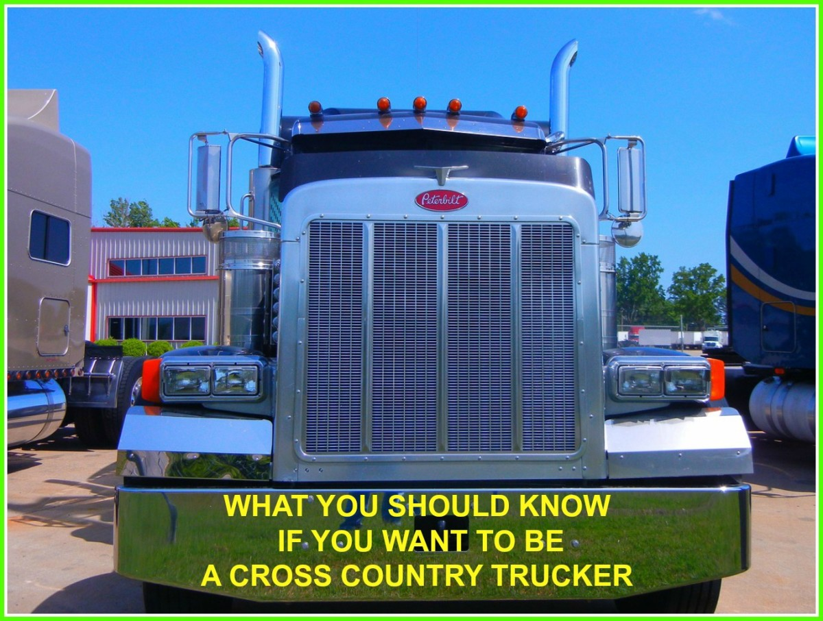 Important information for those who think they'd like to pursue a career in cross country trucking.