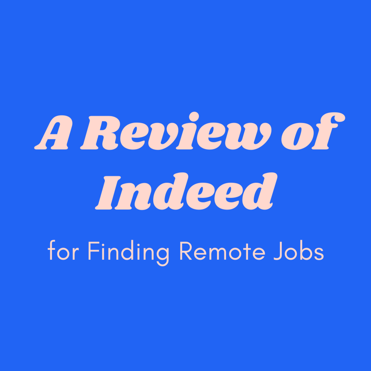 Finding Remote Jobs: A Review of Indeed