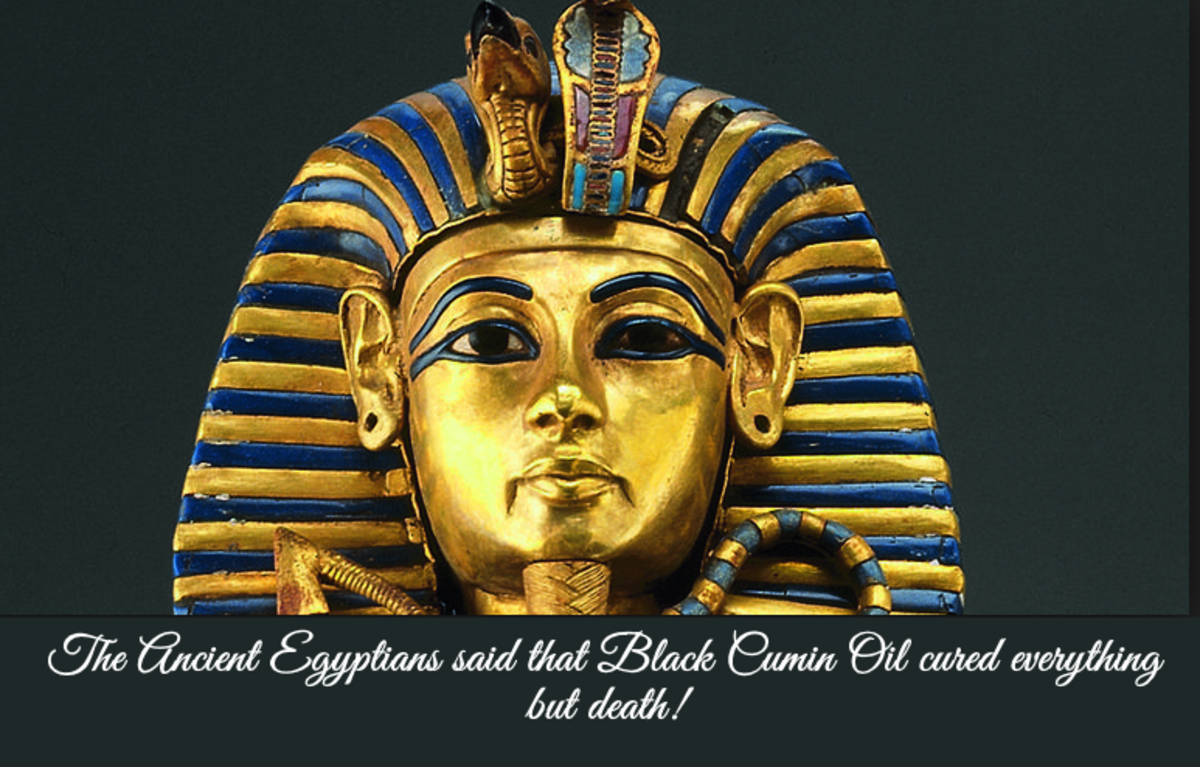 It is said that a container of Black Cumin Oil was found in Tutankhaman's tomb.