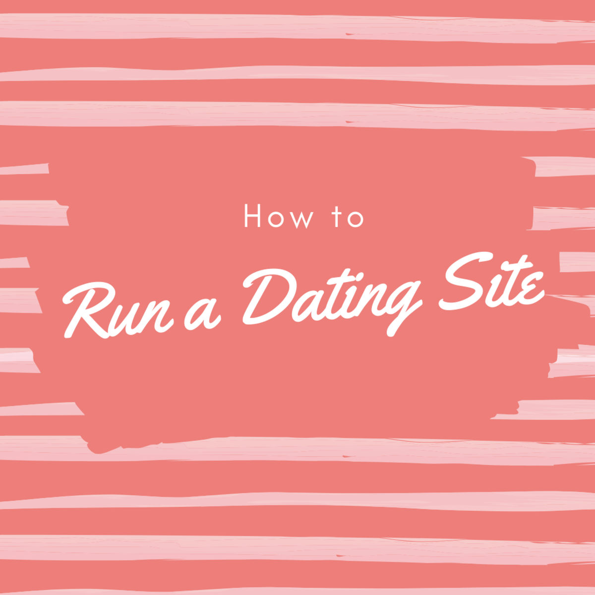 How to Run a Successful Online Dating Site