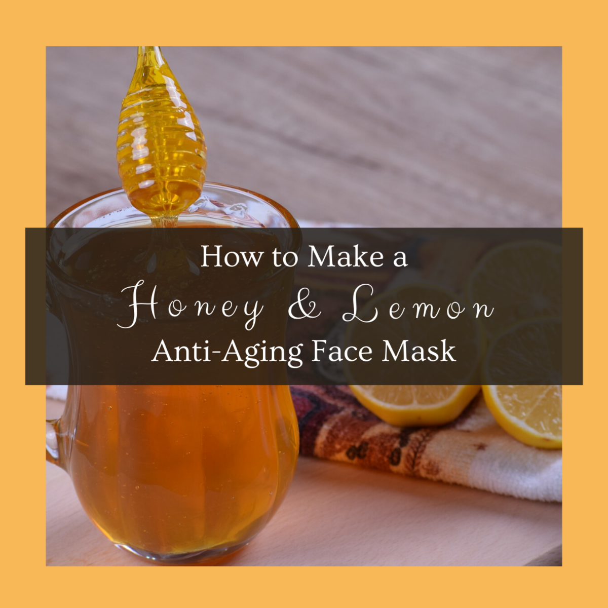 How to Make an Anti-Aging Honey and Lemon Face Mask