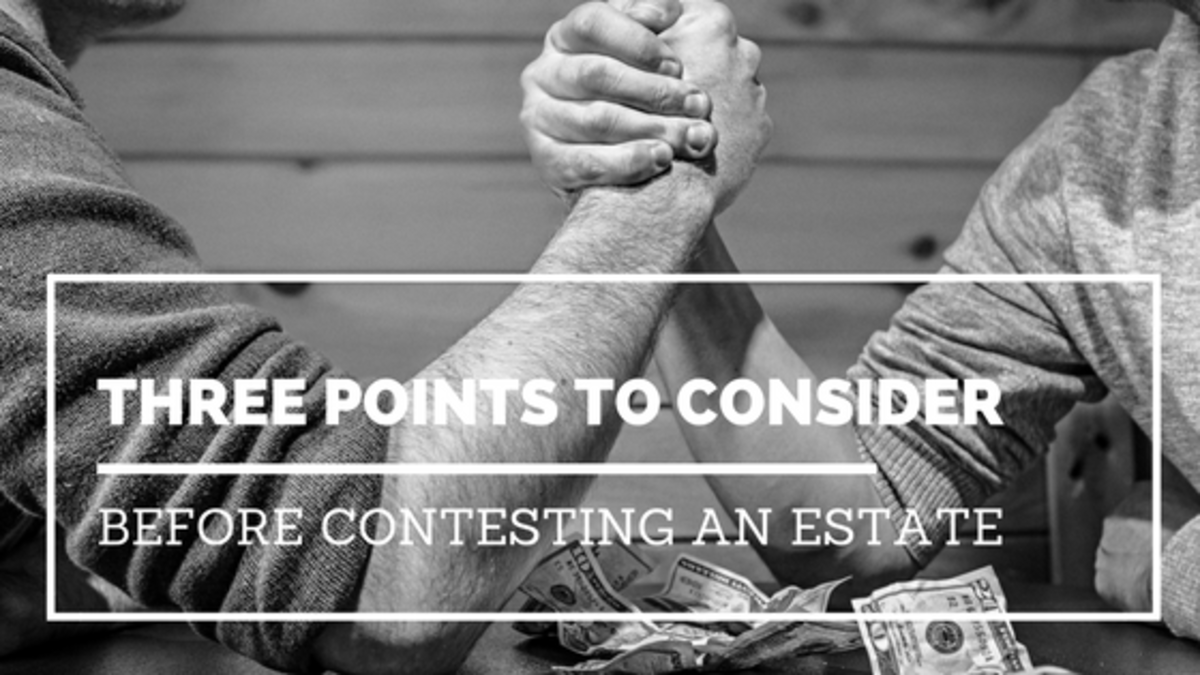 Three Points to Consider Before Contesting an Estate