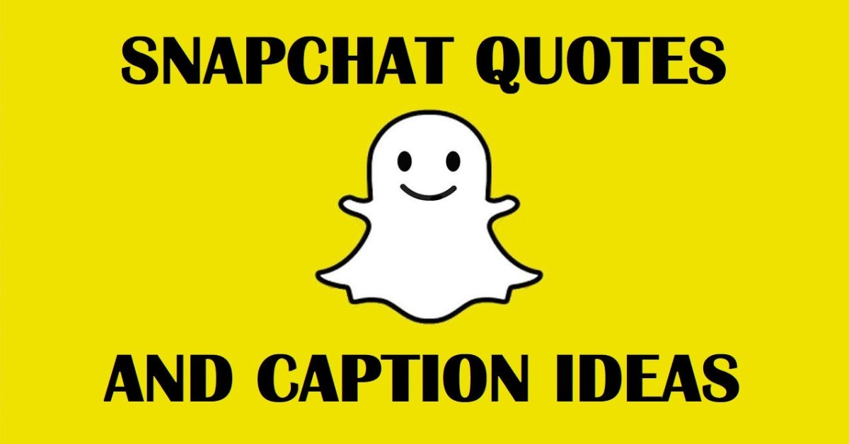 150 Snapchat Quotes And Caption Ideas