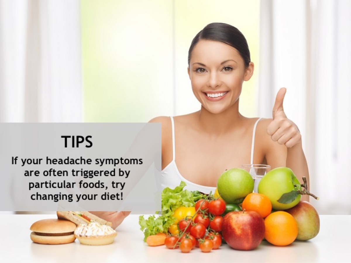 If your headache symptoms are often triggered by particular foods, try changing your diet!
