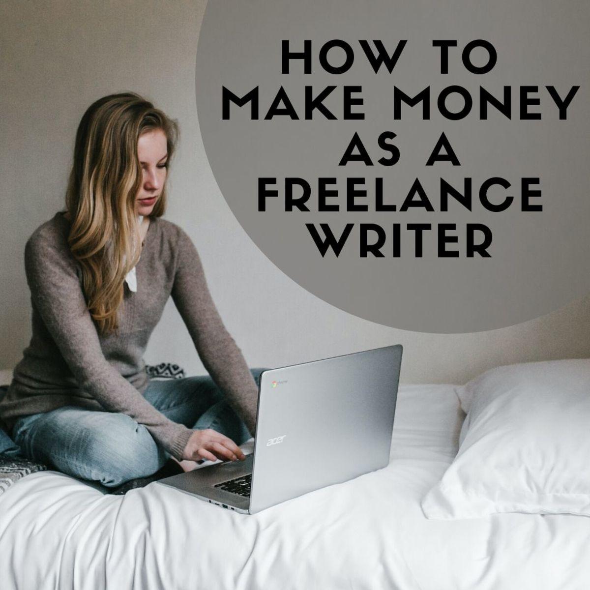 3 Ways to Make Money as a Freelance Writer