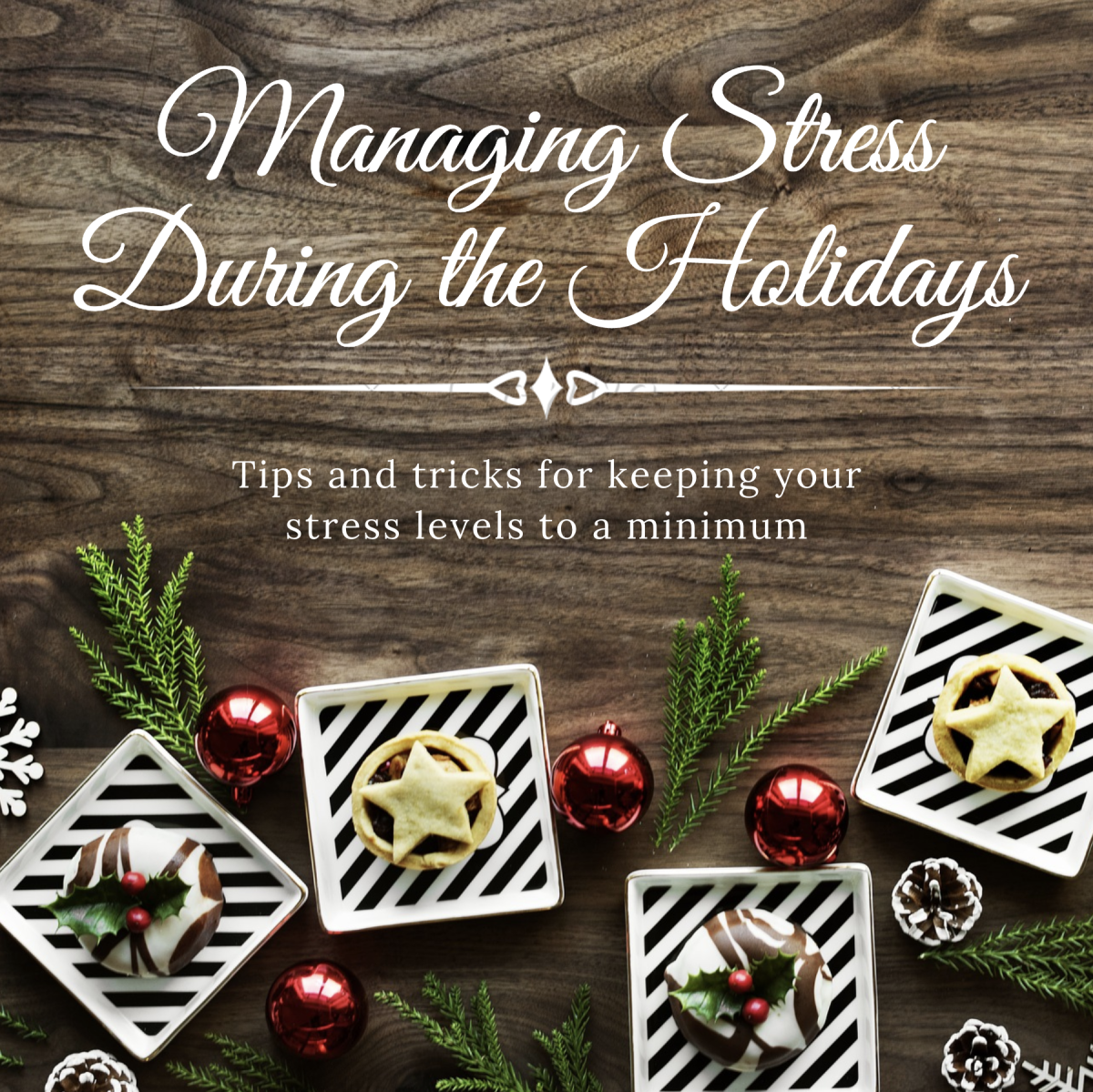 How to Manage and Lower Your Stress During the Holiday Season