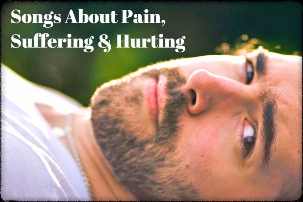 Whether you're in physical pain or feel the mental anguish of heartbreak or grief, we all suffer.  Know that you're not alone.  Make a playlist of pop, rock, and country songs about pain, suffering, and hurting.