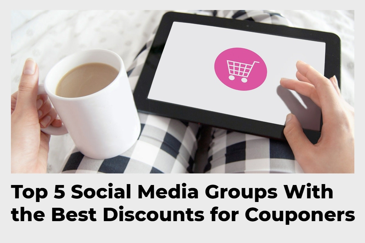 Top 5 Social Media Groups With the Best Discounts for Couponers