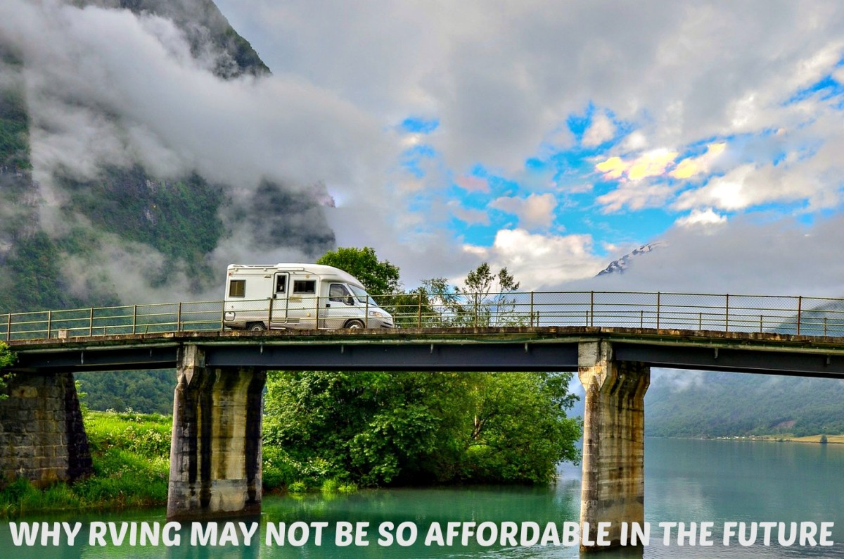 The costs of RV travel may rise to the point where some people may no longer able to afford them.