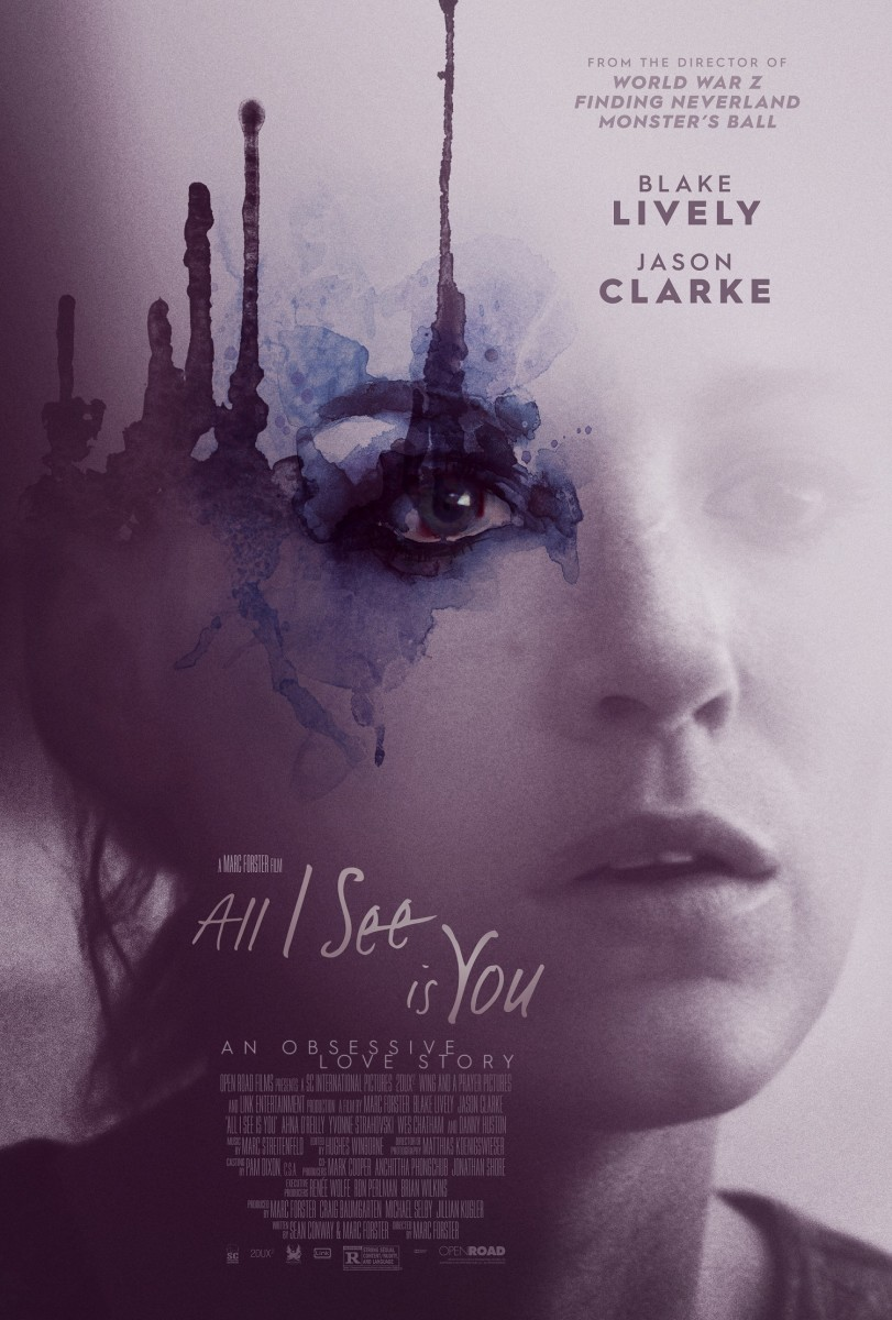 "One of several one-sheet theatrical posters for ""All I See Is You."""