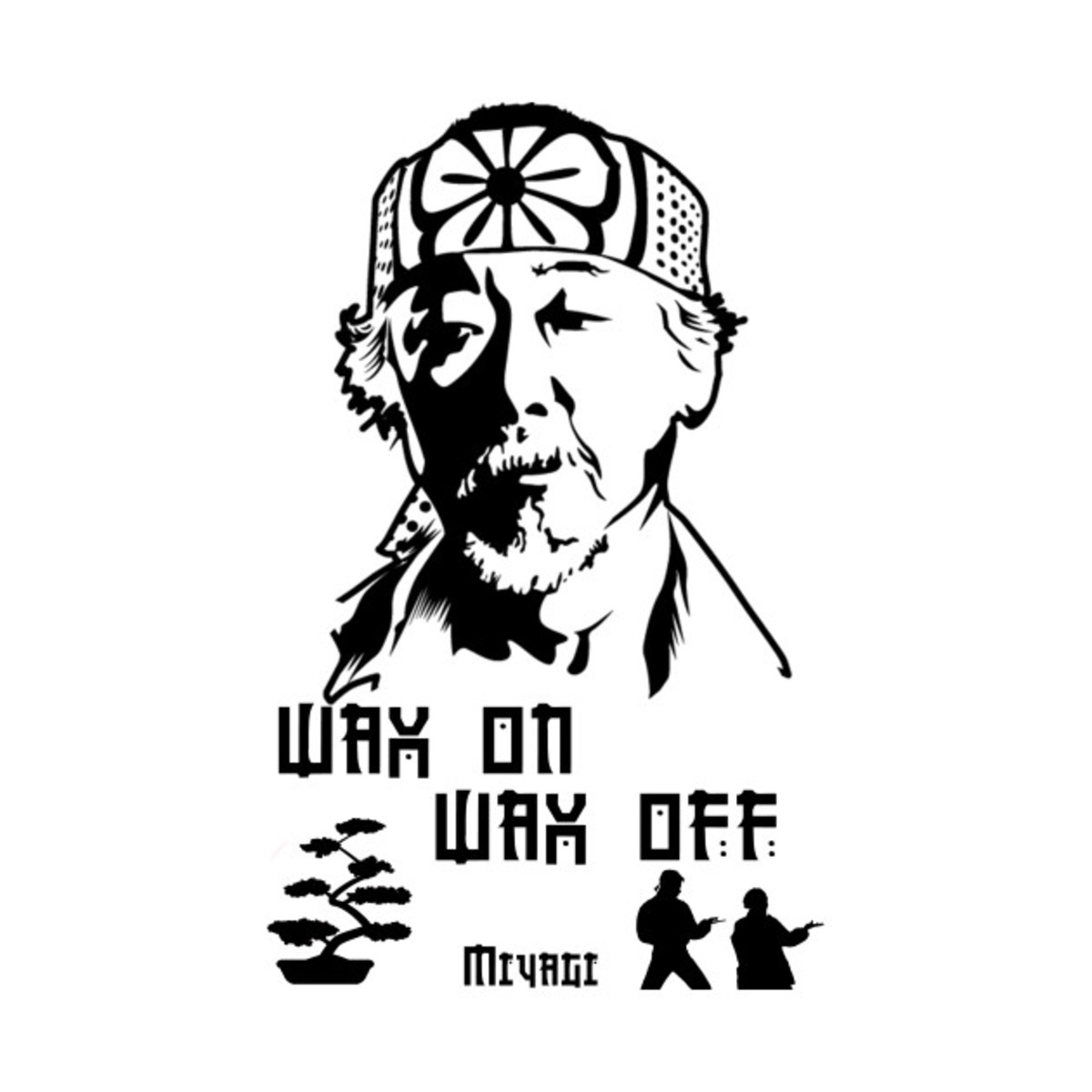 "Lesson from The Karate Kid - ""Wax on & Wax off"""