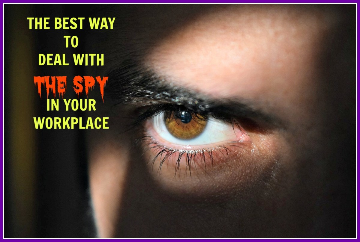 The Best Way to Deal With the Spy in Your Workplace