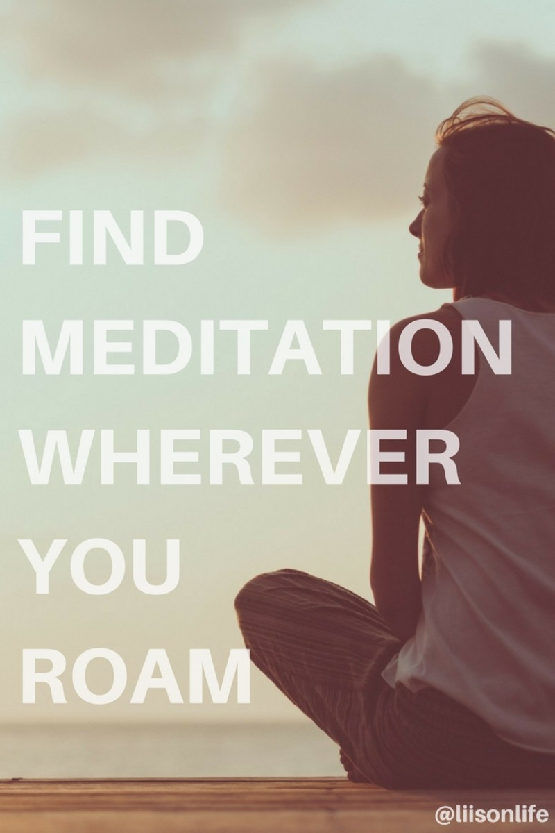Once you know basic meditation ideas, you have them with you wherever you go