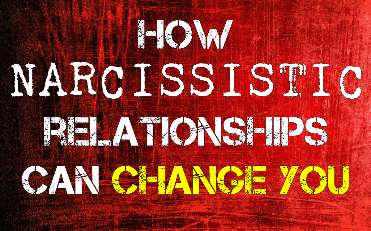 How Narcissistic Relationships Can Change You