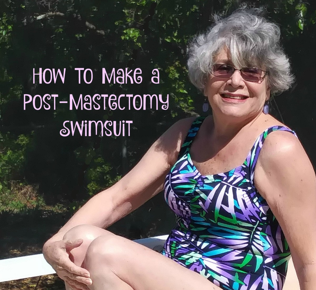 The author poses in her post-mastectomy swimsuit. She modified a swimsuit she already owned.