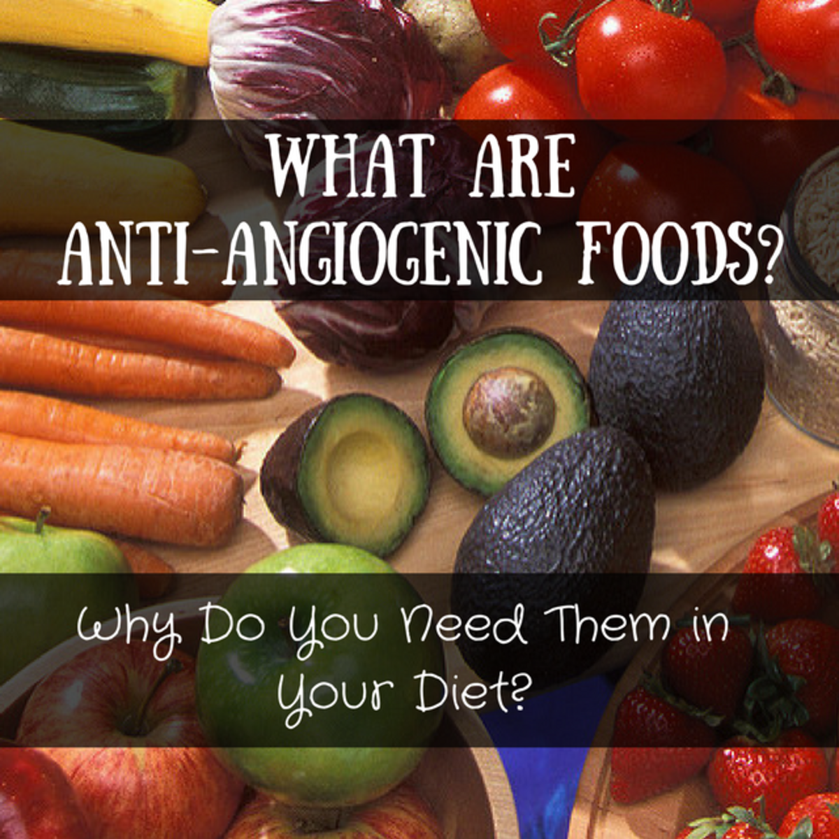 A List of Anti-Angiogenic Foods for a Cancer-Fighting Diet