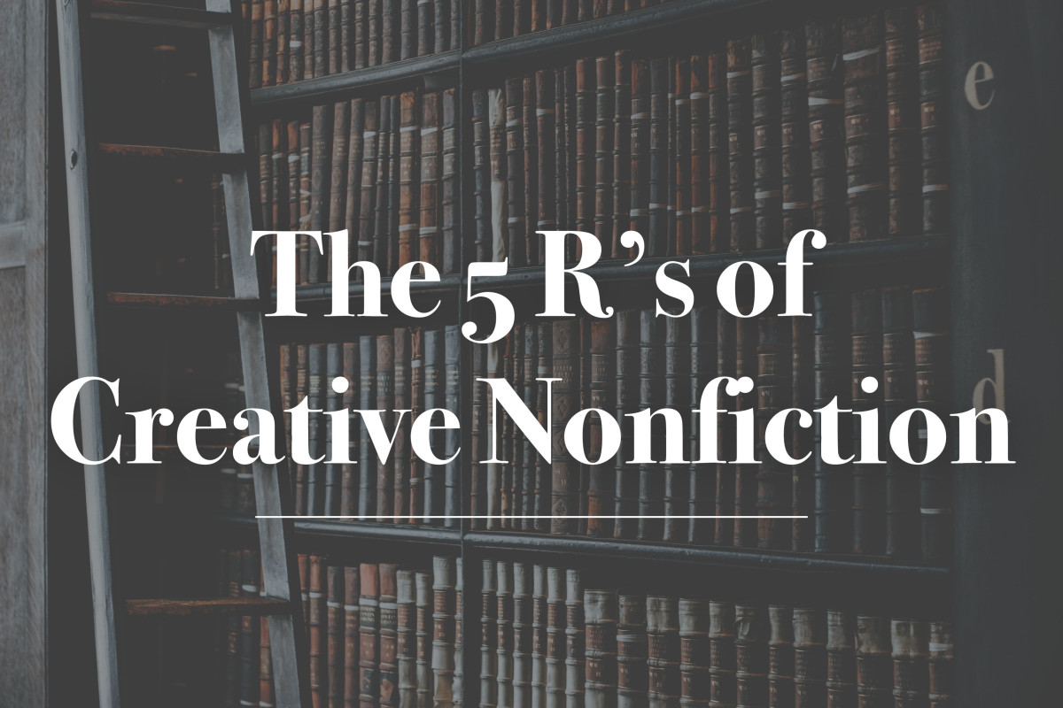 The Five R's of Creative Nonfiction