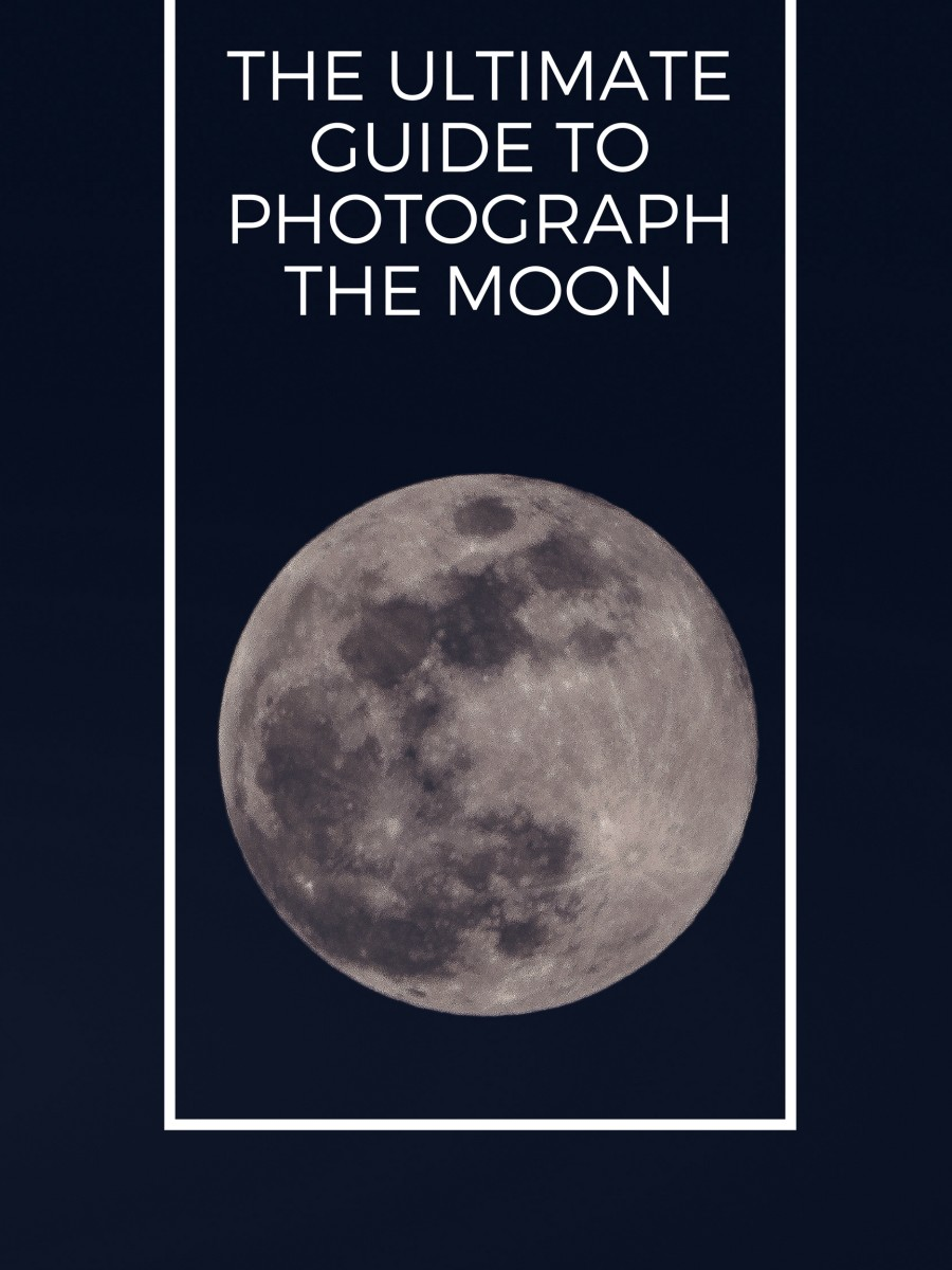 The Ultimate Guide to Photograph the Moon | FeltMagnet