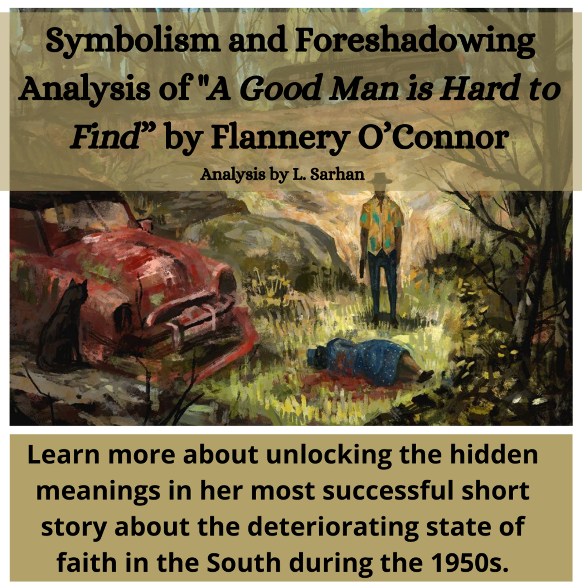 """Note: All interpretation made by anyone other than the Flannery O'Connor herself is speculative and subjective to opinion. The following are potential interpretations of elements included in """"A Good Man is Hard to Find"""" by Flannery O'Connor."""