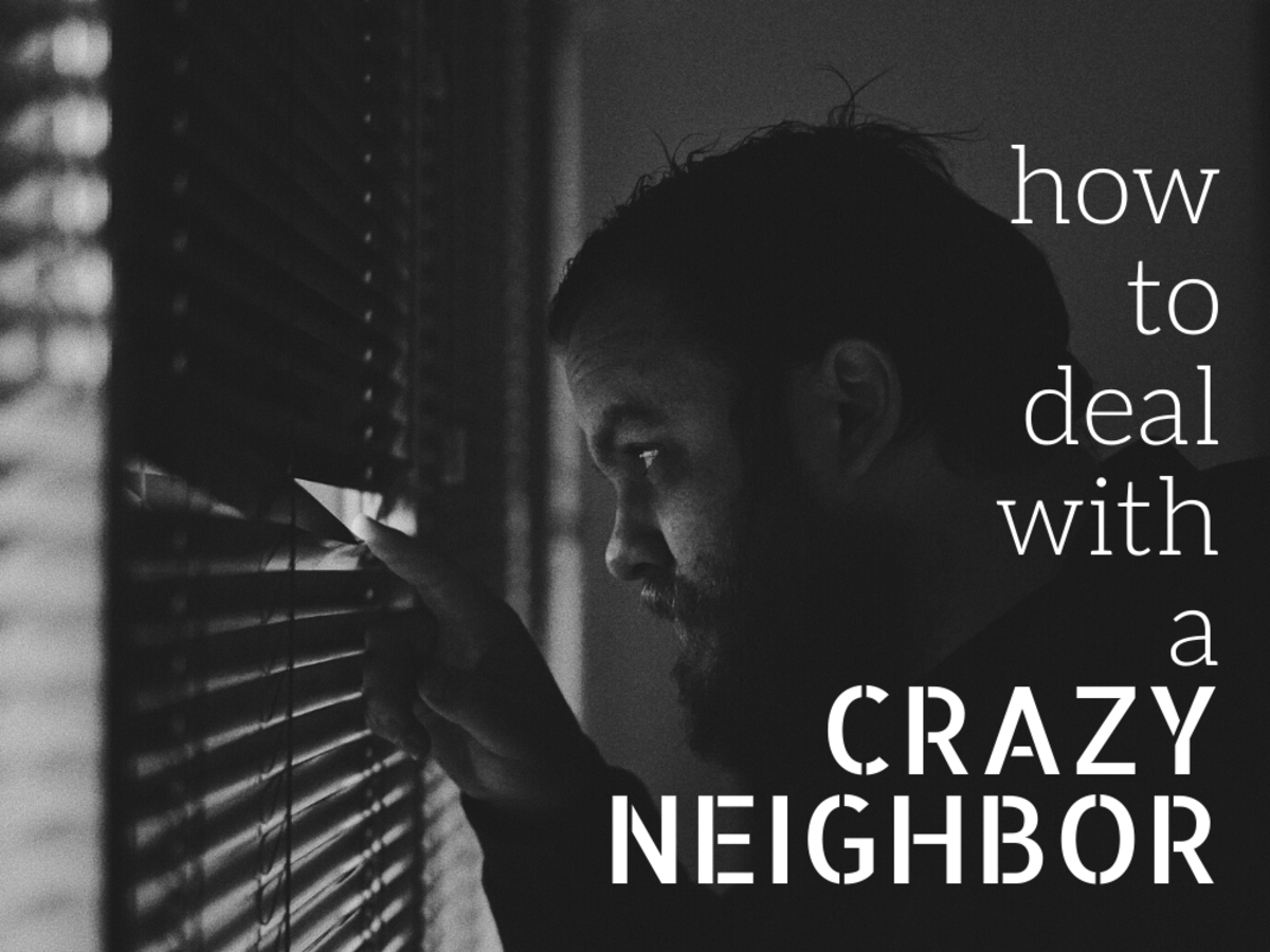 What to do if your neighbor is harassing you.