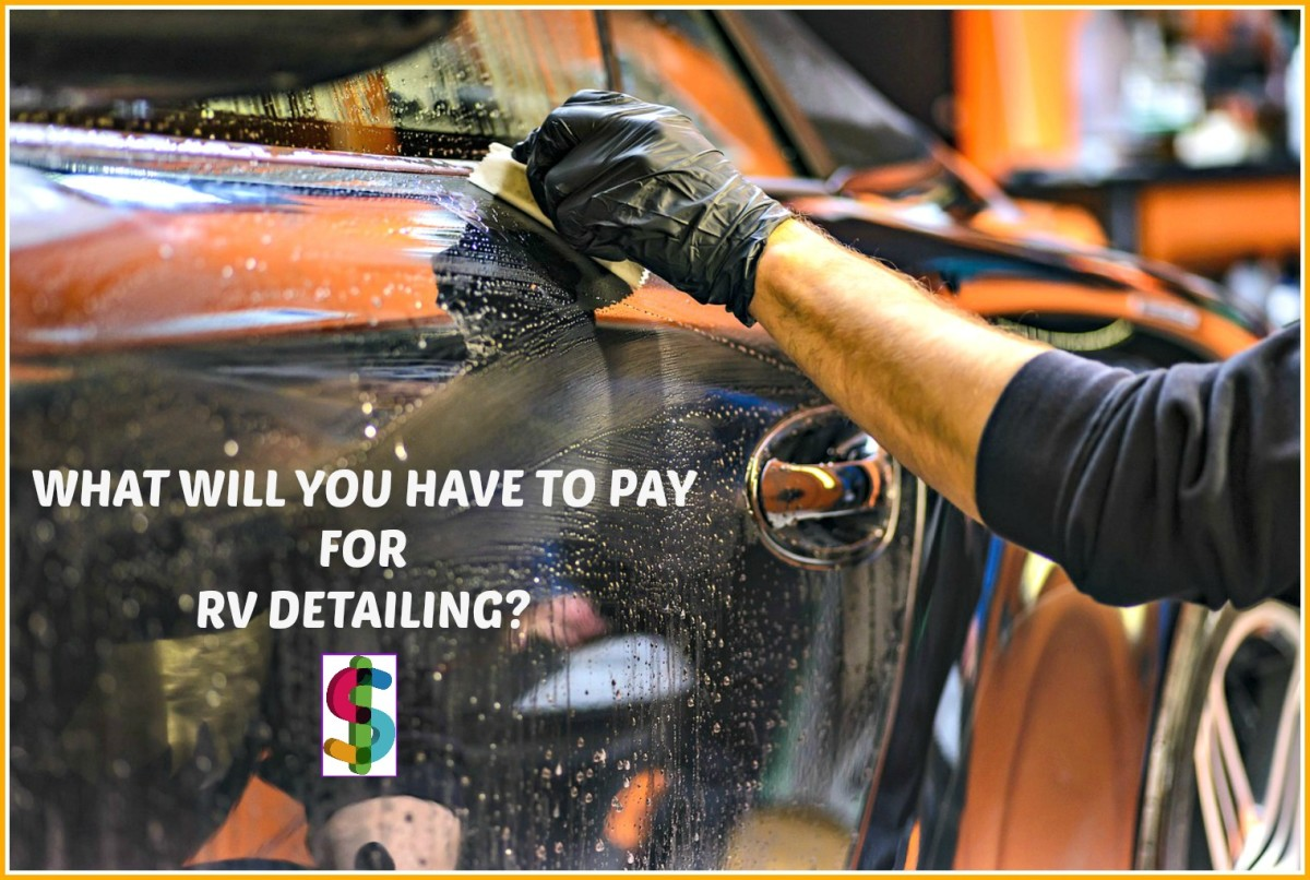 What You Will Have to Pay for RV Detailing