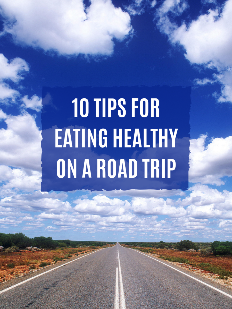 Here are 10 tips for eating healthy on a road trip.
