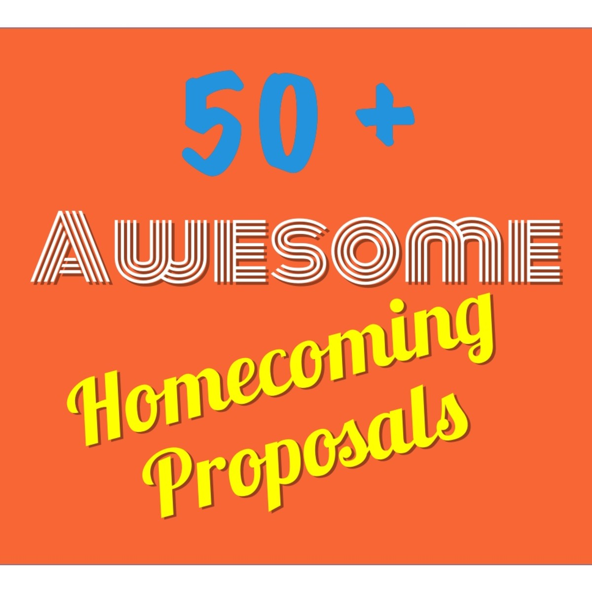 50+ Awesome and Easy Homecoming Proposal Ideas