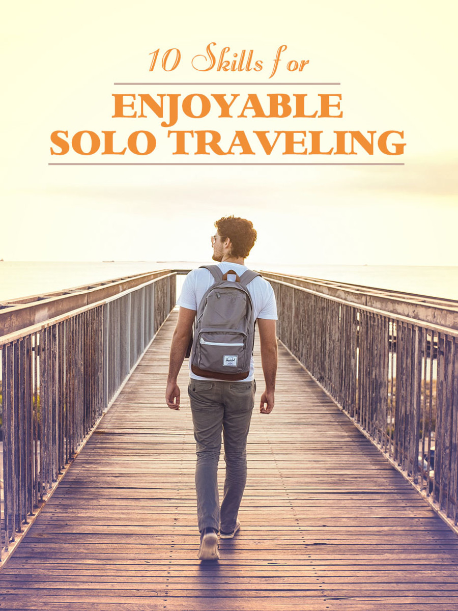 Solo traveling – what you need to be able to do for a wonderful adventure.