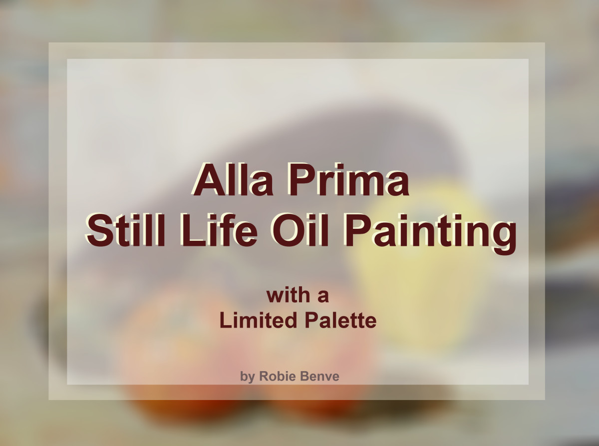 An article describing the process to complete a still life oil painting in one session, featuring a short video that shows the painting process, including how I chose the colors in the tetrad limited palette.