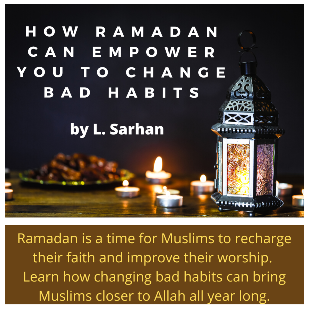 Tips for changing bad habits that will bring Muslims closer to Allah all year long.