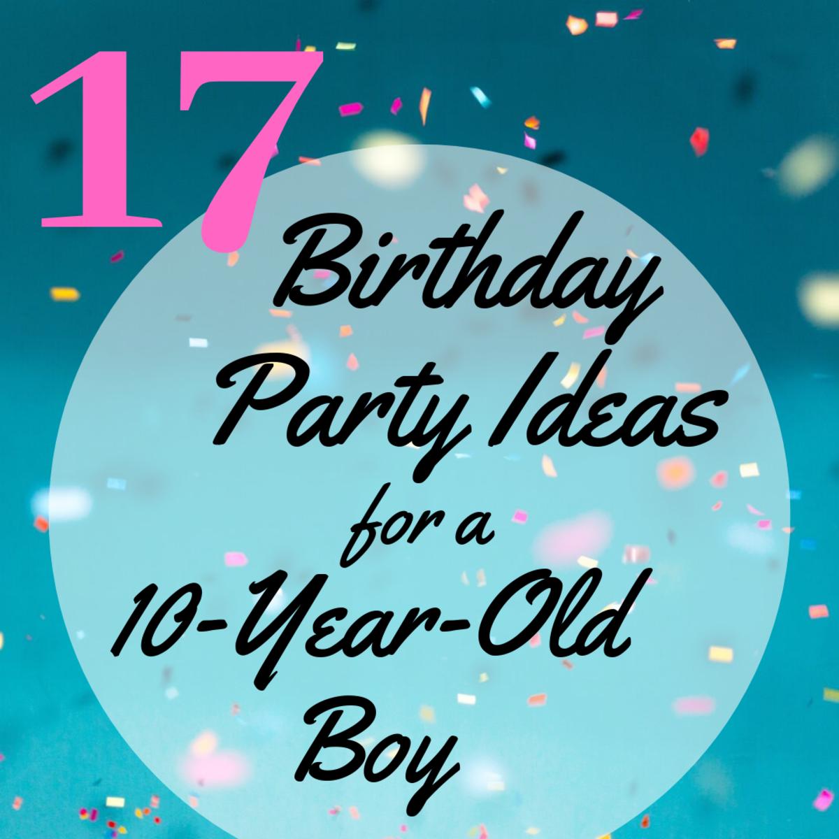 Birthday Party Ideas for a Boy's 10th Birthday