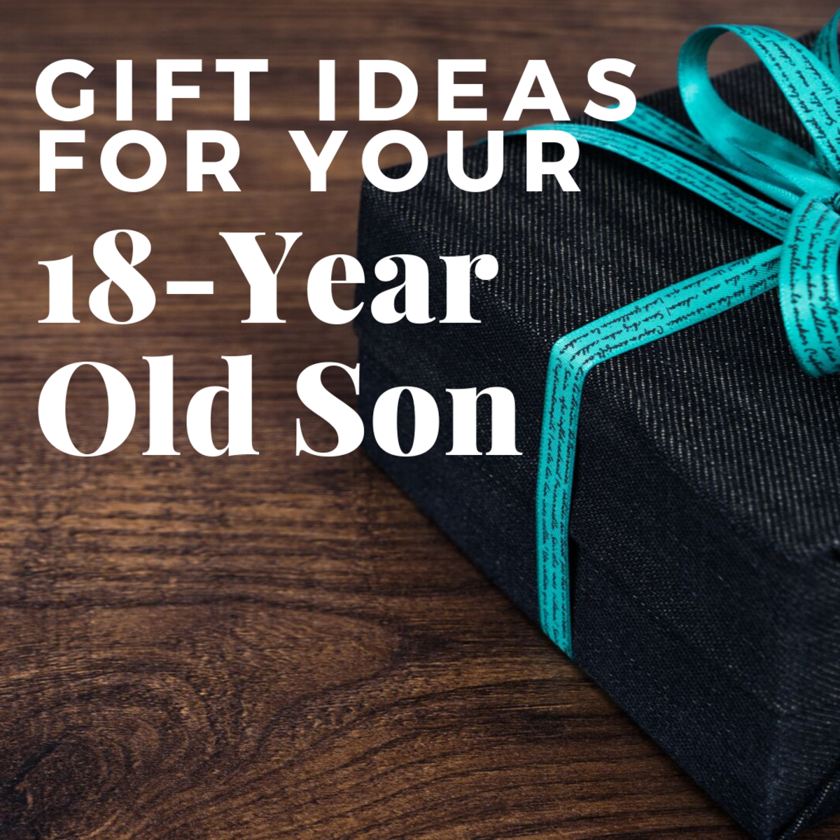 Gift Ideas for Your 18-Year-Old Son