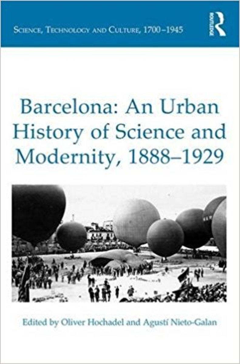 Barcelona: An Urban History of Science and Modernity Review